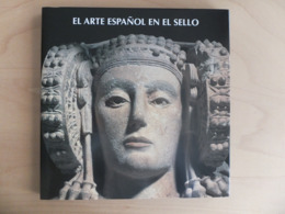 El Arte Español En El Sello Spanish Art On The Stamps - Temas