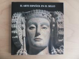 El Arte Español En El Sello Spanish Art On The Stamps - Topics