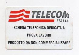 Scheda Telefonica TELECOM Dedicata A Prova Lavoro - Prodotto Da Non Commercializzare - Senza Data Scadenza - (FDC533) - Italia