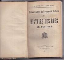 86 Nouveau Guide Du Voyageur Et HISTOIRE Des RUES De  POITIERS Par BROTHIER De ROLLIÈRE - 1930 - 300 Pages - Poitiers