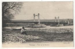 04 - MANOSQUE - Pont Sur La Durance - Edition Martin - 1906 - Manosque