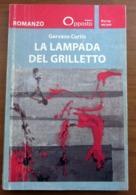 LA LAMPADA DEL GRILLETTO  Gervaso Curtis  2015  Opposto - Libri, Riviste, Fumetti