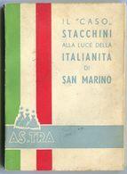 LIBRO IL CASO STACCHINI ALLA LUCE DELLA ITALIANITà DI SAN MARINO AS.TRA ANNO 1953 - Autres