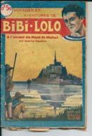 """Voyages Et Aventures De Bibi Lolo De Saint Malo N°2 1935 """"A L'Assaut Du Mont Saint Michel"""" Jean La Cassière - Avontuur"""