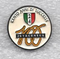 Juventus Torino Calcio Juve 100 Anni Di Successo 24° Scudetto Ufficiale Giemme Torino Soccer Spilla Italy Toro Granata - Calcio