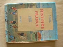 HISTOIRE  De FRANCE, 1958, Cours Moyen, E Pradel & M. Vincent, SUDEL, Imprimerie Georges Lang 1965, TB. - 6-12 Jaar