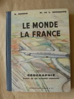 Le Monde La France, Géographie 1963, E. Audrin M. Et L. Dechappe, SPECIMEN, Encore Très Bien. - 6-12 Jaar