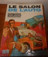 Le Salon De L'Auto. L'auto Journal. Catalogue Complet De La Production Mondiale. 1970. - Auto/Moto