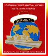 """SUPER PIN'S MARINE MILITAIRE : La FREGATE, """"LE GERMINAL"""" FRORCE ARMEE Des ANTILLES, émaillée Grand Feu Base Or 2,5X2,5cm - Militaria"""