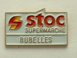 PIN'S SUPERMARCHE STOC - RUBELLES - Marques