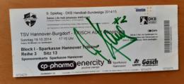 Handball Ticket DKB Bundesliga TSV Hannover Burgdorf : Frisch Auf Goppingen 19.10.2014 With Autograph Germany - Match Tickets