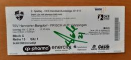 Handball Ticket DKB Bundesliga TSV Hannover Burgdorf : Frisch Auf Goppingen 19.10.2014 With Autograph Player 21 Germany - Match Tickets