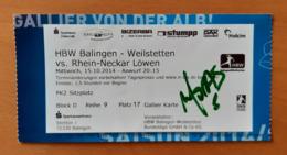 Handball Ticket DKB Bundesliga HBW Balingen Weilstetthein Neckar Lowen 15.10.2014  With Autograph  Germany - Match Tickets