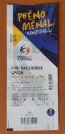 Handball Ticket IHF Men's Handball World Championship France 2017 /  Macedonia : Spain 18.1.2017 - Match Tickets