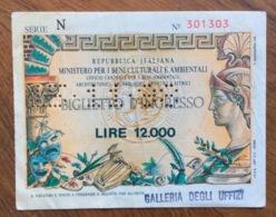 BIGLIETTO D'INGRESSO ALLA GALLERIA DEGLI UFFIZI DA LIRE 12000 - Biglietti D'ingresso