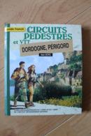 45 Circuits Pédestres Et VTT Avec Cartes IGN - Dordogne - Périgord - Guides Franck - Cartes Topographiques
