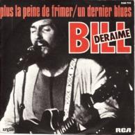 """BILL DERAIME """"PLUS LA PEINE DE FRIMER - UN DERNIER BLUES"""" DISQUE VINYL 45 TOURS - Blues"""