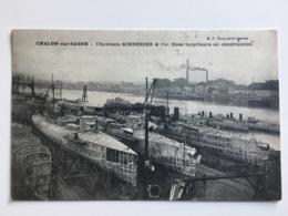 AK Chalon Sur Saône Chantiers Schneider & Cie Onze Torpilleurs En Construction Marine Haven Port Docks - Matériel
