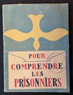 Brochure 32 P AUMONERIE DES PRISONNIERS DE GUERRE POUR COMPRENDE LES PRISONNIERS . Ecrit Par Un PG Du STALAG XIII B - 1939-45