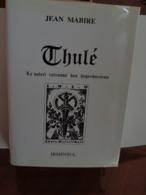 THULE  Le Soleil Retrouvé Des Hyperboréens  Jean Mabire EO 1999 - History