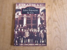 LEVI STRAUSS & CO Story Jeans Levi's Blue Jeans Miner Mining San Francisco Etats Unis USA Clothing Américan West América - Geschichte