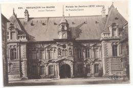 224. BESANCON-LES-BAINS .  PALAIS DE JUSTICE ( ANCIEN PARLEMENT DE FRANCHE-COMTE )  . CARTE NON ECRITE - Besancon