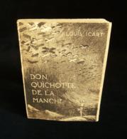 ( Cervantès Espagne Théatre ) DON QUICHOTTE DE LA MANCHE Louis ICART 1934 ENVOI - Auteurs Français