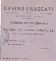 LE HAVRE : Casino FRASCATI - Billet D'entrée Gratuite  Pour 2 Personnes Sur Invitation.(peu Courant). - Biglietti D'ingresso