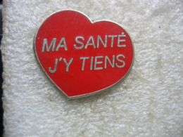 "Pin's En Forme De Coeur, ""ma Santé J'y Tiens!"" - Médical"