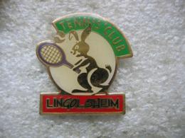 Pin's Du Tennis Club De La Ville De LINGOLSHEIM (Dépt 67) - Tennis