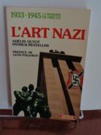 L'ART NAZI  Un Art De Propagande. A.Guyot & P.Restellini 1983 - Art