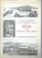 SETE ET L'ETANG DE THAU  ( 80 Pages Exemplaire Numéroté N° 05 - RARE  ) CETTE - Sete (Cette)