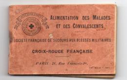 CROIX-ROUGE FRANCAISE. ALIMENTATION DES MALADES ET DES CONVALESCENTS. AUX BLESSES MILITAIRES. 138 PAGES. 9,6 CMS X 6,3. - Health