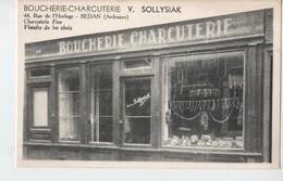 RARE.SEDAN.44 RUE DE L HORLOGE.BOUCHERIE CHARCUTERIE.VIANDES 1 Er CHOIX.V.SOLLYSIAK.CHARCUTERIE FINE. - Sedan