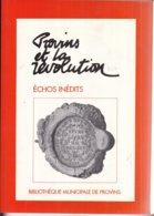 77 PROVINS Et La RÉVOLUTION - Échos Inédits - 1991 - 330 Pages - Bibliothèque Municipale - 19 Auteurs Différents - Provins