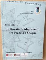 I DUCATO DI MONFERRATO TRA FRANCIA ESPAGNA -EDIZIONE 2008 (70919) - Musica