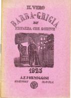 IL VERO BARBA-GRIGIA 1925 FORMIGGINI - ROMA - LIBRETTO - Unclassified