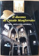 IL DUOMO DI CASALE MONFERRATO-STORIA E ARTE -EDIZIONE 2000 (70919) - Musica