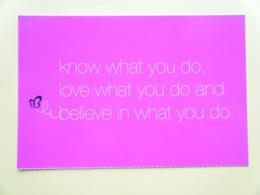 Saches Ce Que Tu Fais. Aimes Ce Que Tu Fais. Crois En Ce Que Tu Fais. - Philosophie & Pensées