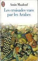 Les Croisades Vues Par Les Arabes Par Amin Maalouf - J'ai Lu N°1916 - Historic