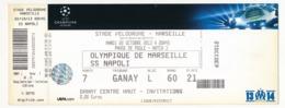 "MARSEILLE - Billet D'entrée ""Olympique Marseille => SS Napoli"" - Stade Vélodrome Ganay 22 Octobre 2013 - Tickets D'entrée"