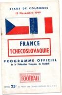 Programme Officiel De La FFF Du 13 Nov 1949 FRANCE- TCHECOSLOVAQUIE Au Stade De Colombes - Libros