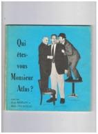 LIVRE DEDICACE  QUI ETES VOUS MONSIEUR  ATLAS - Belgique