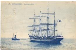 CP - Dunkerque - Un Quatre Mats - Viermaster - Sailing Vessels