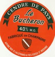 Rare Ancienne étiquette Fromage Le Bûcheron Cendre De Pays  11 Cm - Formaggio