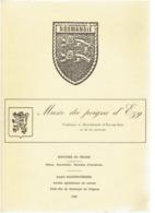 MUSEE DU PEIGNE D EZY HISTOIRE DU PEIGNE 1985 PAR ANDRE KANNENGIESSER TRADITIONS ET MANUFACTURES D EZY SUR EURE - Literature
