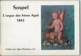 SOSPEL - L'orgue Des Frères Agati 1843 - Cahier Des Alpes Maritimes N°4 - 1989 - - Livres, BD, Revues