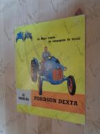 Catalogue Publicitaire Tracteur Fordson Dexta - 1957 - Ford Motor Company Limited - Tracteurs