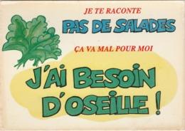 HUMOUR Légumes Je Te Raconte Pas De Salades J'ai Besoin D'oseille Illustrateur ? N°991/5 - Humour