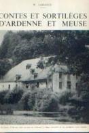 « Contes Et Sortilèges D'ARDENNE Et MEUSE » LASSANCE, W. (1962) - Belgio